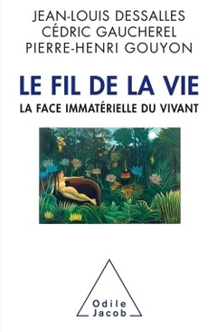 Couverture de l'ouvrage Le fil de la vie. la face immatérielle du vivant