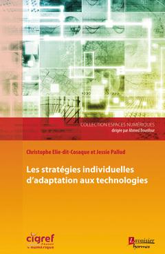 Couverture de l'ouvrage Les stratégies individuelles d'adaptation aux technologies