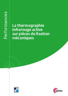 Couverture de l'ouvrage La thermographie infrarouge active sur pièces de fixation mécaniques (Réf : 9Q266)