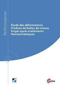 Couverture de l'ouvrage Étude des déformations d'arbres de boîtes de vitesse forgés après traitements thermochimiques (Réf : 9Q268)
