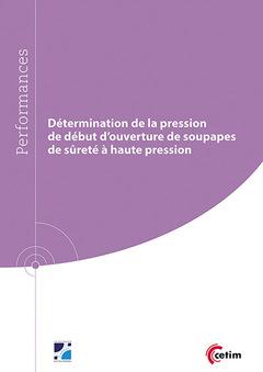Couverture de l'ouvrage Détermination de la pression de début d' ouverture de soupapes de sureté à haute pression (Réf : 9Q271)