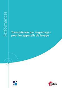 Couverture de l'ouvrage Transmission par engrenages pour les appareils de levage (Réf : 9Q275)
