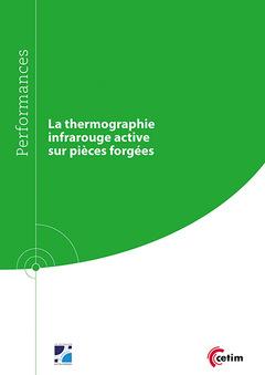 Couverture de l'ouvrage La thermographie infrarouge active sur pièces forgées (Réf : 9Q270)