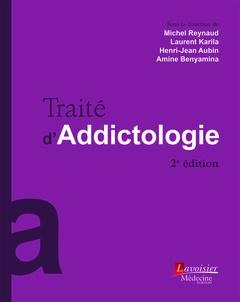Couverture de l'ouvrage Traité d'addictologie (2° Éd.)