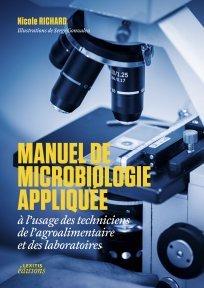 Cover of the book Manuel de microbiologie appliquée à l'usage des techniciens de l'agroalimentaire et des laboratoires (POD)