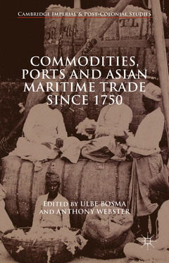 Couverture de l'ouvrage Commodities, Ports and Asian Maritime Trade Since 1750