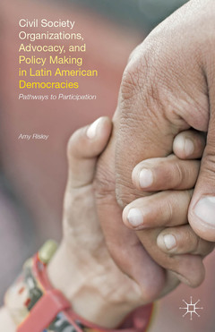 Couverture de l'ouvrage Civil Society Organizations, Advocacy, and Policy Making in Latin American Democracies