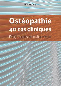 Couverture de l'ouvrage Ostéopathie, 40 cas cliniques