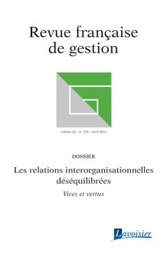 Couverture de l'ouvrage Revue française de gestion Volume 42 N° 256/Avril 2016