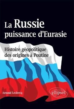 Couverture de l'ouvrage La Russie, puissance d'Eurasie