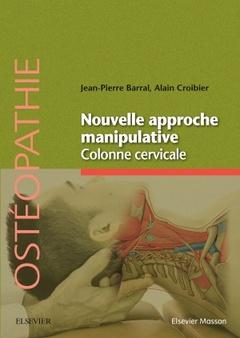 Couverture de l'ouvrage Nouvelle approche manipulative de la colonne cervicale