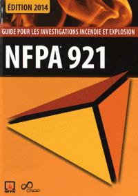 Couverture de l'ouvrage NFPA 921. Guide pour les investigations incendie et explosion