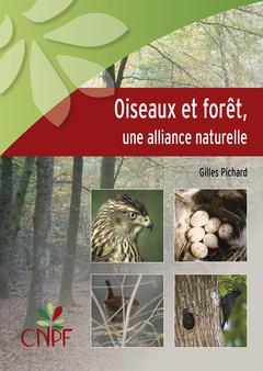 Couverture de l'ouvrage Oiseaux et forêt, une alliance naturelle