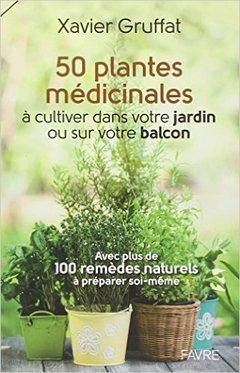 Couverture de l'ouvrage 50 plantes médicinales à cultiver dans votre jardin ou sur votre balcon