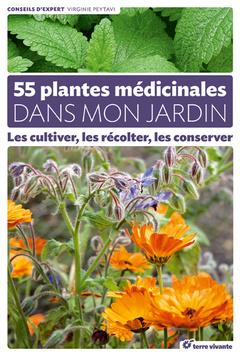Couverture de l'ouvrage 55 plantes médicinales dans mon jardin