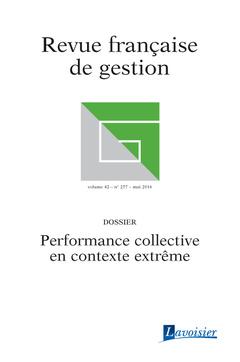 Couverture de l'ouvrage Revue française de gestion - Volume 42 N° 257/Mai 2016
