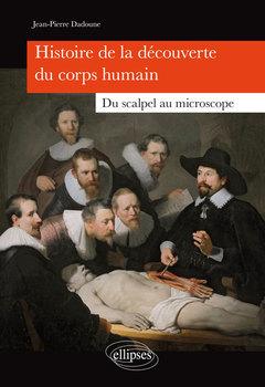 Couverture de l'ouvrage Histoire de la découverte du corps humain