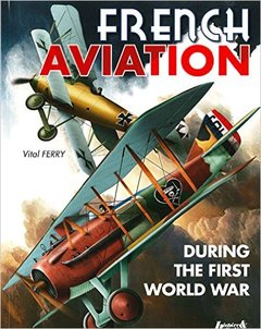 Couverture de l'ouvrage French Aviation during the First World War