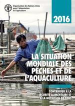 Couverture de l'ouvrage La situation mondiale des pêches et de l'aquaculture 2016