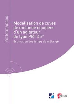 Couverture de l'ouvrage Modélisation de cuves de mélange équipées d'un agitateur de type PBT 45° (Réf : 9Q274)