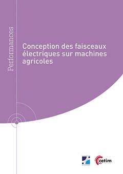 Couverture de l'ouvrage Conception des faisceaux électriques sur machines agricoles (Réf : 9Q278)