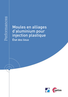 Couverture de l'ouvrage Moules en alliage d'aluminium pour injection plastique (Réf : 9Q280)