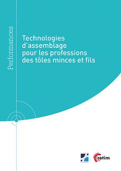 Couverture de l'ouvrage Technologies d'assemblage pour les professions des tôles minces et fils (Réf : 9Q284)