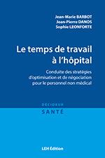 Couverture de l'ouvrage Le temps de travail à l'hôpital