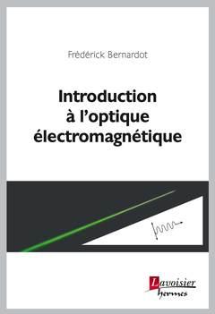 Couverture de l'ouvrage Introduction à l'optique électromagnétique