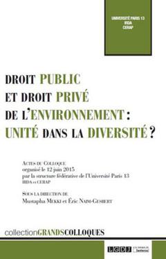Couverture de l'ouvrage Droit public et droit privé de l'environnement : unité dans la diversité ?
