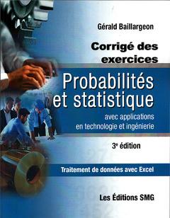 Couverture de l'ouvrage Probabilités et statistique avec applications en technologie et ingénierie. Corrigé des exercices