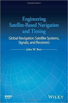 Cover of the book Engineering Satellite-Based Navigation and Timing: Global Navigation Satellite Systems, Signals, and Receivers