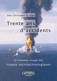 Couverture de l'ouvrage Trente ans d'accidents - le nouveau visage des risques sociotechnologiques