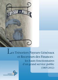 Couverture de l'ouvrage Les Trésoriers Payeurs Généraux et Receveurs des Finances