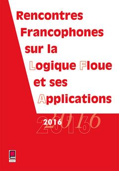 Couverture de l'ouvrage Rencontres francophones sur la logique floue et ses applications 2016
