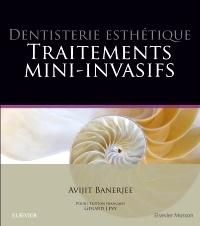 Couverture de l'ouvrage Dentisterie esthétique : traitements mini-invasifs
