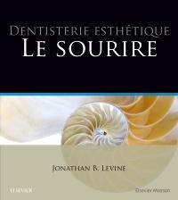 Couverture de l'ouvrage Dentisterie esthétique : le sourire