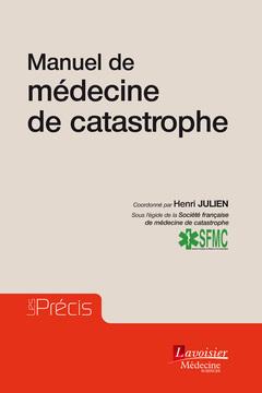 Couverture de l'ouvrage Manuel de médecine de catastrophe