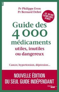 Couverture de l'ouvrage Guide des 4000 médicaments utiles, inutiles ou dangereux