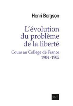 Couverture de l'ouvrage L'evolution du probleme de la liberte cours au college de france 1904-1905