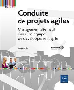 Couverture de l'ouvrage Conduite de projets agiles