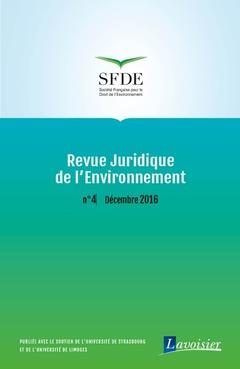 Couverture de l'ouvrage Revue Juridique de l'Environnement N° 4 / Décembre 2016