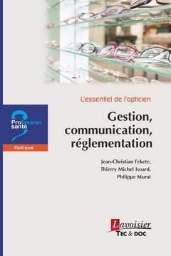 Couverture de l'ouvrage L'essentiel de l'opticien - Gestion, communication, réglementation