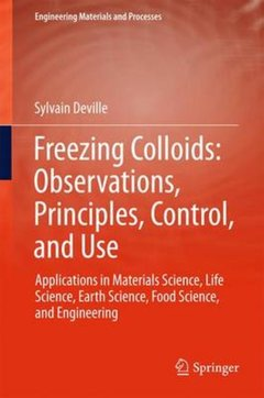 Cover of the book Freezing Colloids : Observations, Principles, Control, and Use