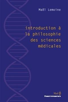 Couverture de l'ouvrage Introduction à la philosophie des sciences médicales