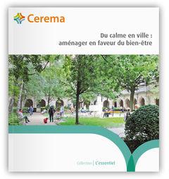 Couverture de l'ouvrage Du calme en ville : aménager en faveur du bien-être
