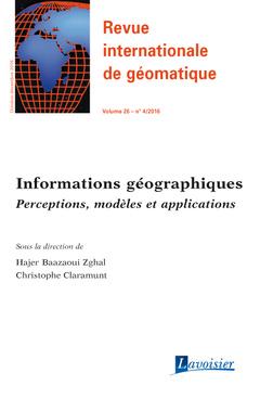 Couverture de l'ouvrage Revue internationale de géomatique Volume 26 N° 4/Octobre-Décembre 2016