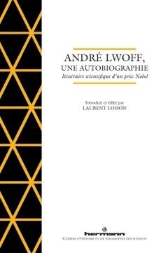 Couverture de l'ouvrage André Lwoff, une autobiographie