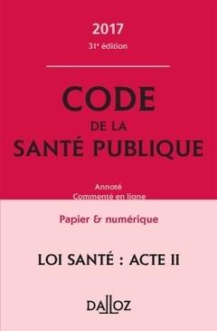 Couverture de l'ouvrage Code de la santé publique 2017