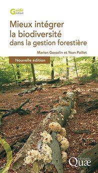 Couverture de l'ouvrage Mieux intégrer la biodiversité dans la gestion forestière